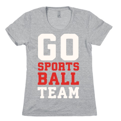 Go Sports Ball Womens T-Shirt