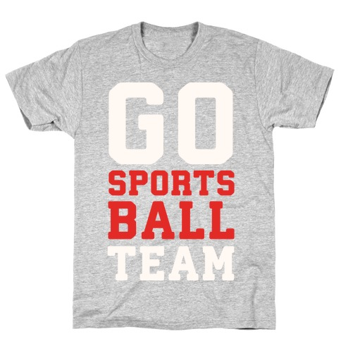 Go Sports Ball Mens/Unisex T-Shirt