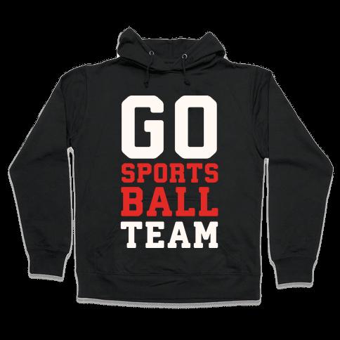 Go Sports Ball Hooded Sweatshirt