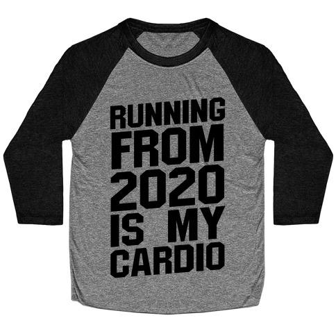 Running From 2020 Is My Cardio Baseball Tee