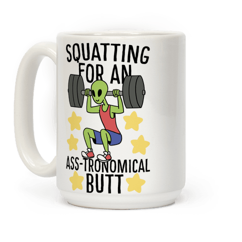 Squatting for an Ass-tronomical Butt Coffee Mug