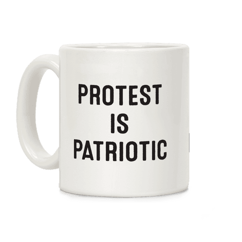 Protest Is Patriotic  Coffee Mug