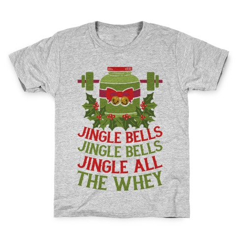 Jingle Bells, Jingle Bells, Jingle All The Whey Kids T-Shirt