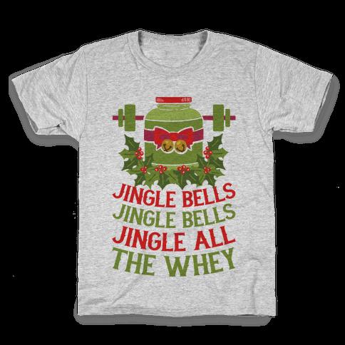 Jingle Bells, Jingle Bells, Jingle All The Whey Kids T-Shirt