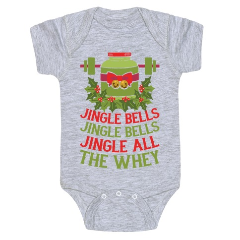 Jingle Bells, Jingle Bells, Jingle All The Whey Baby Onesy