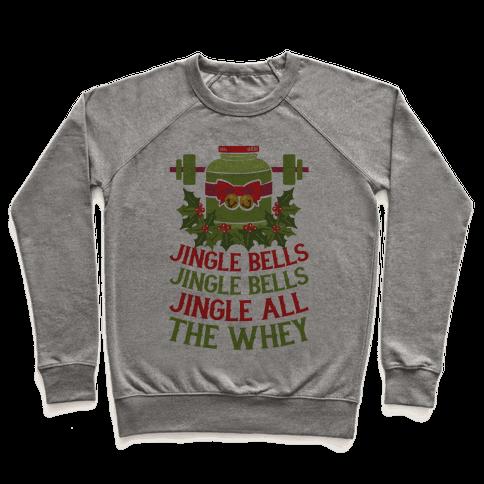 Jingle Bells, Jingle Bells, Jingle All The Whey Pullover
