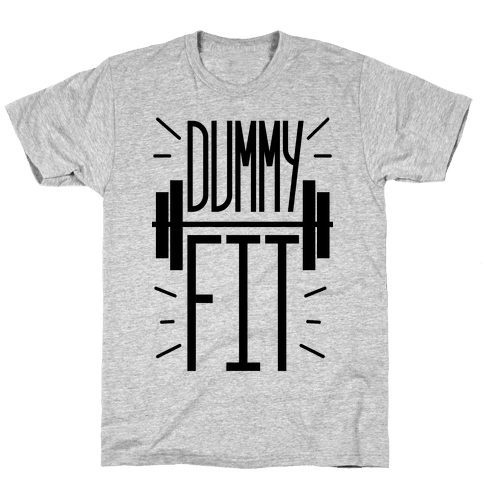 Dummy Fit Mens/Unisex T-Shirt