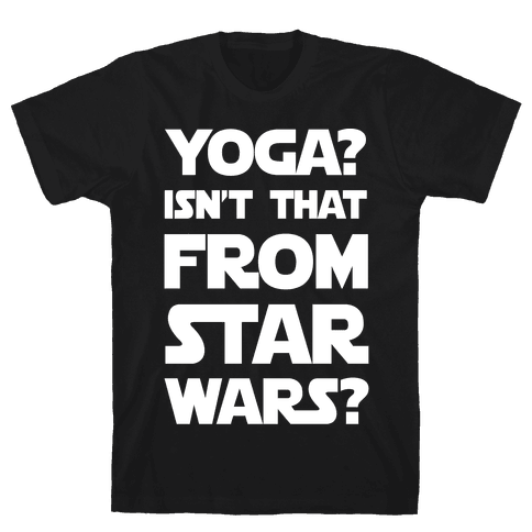 Yoga Isn't That From Star Wars Mens T-Shirt