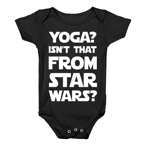 Yoga Isn't That From Star Wars Baby Onesy