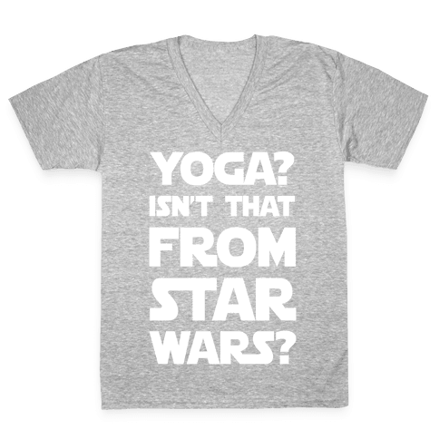 Yoga Isn't That From Star Wars V-Neck Tee Shirt