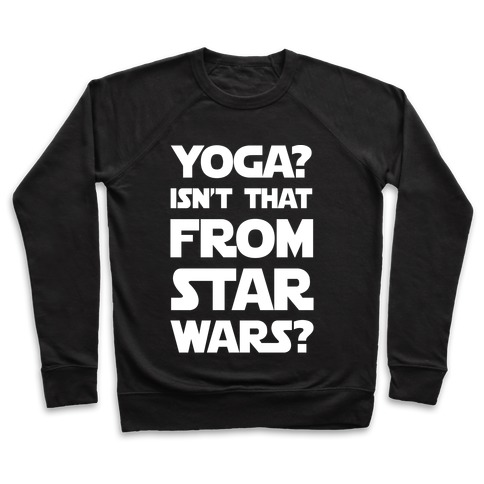 Yoga Isn't That From Star Wars Pullover
