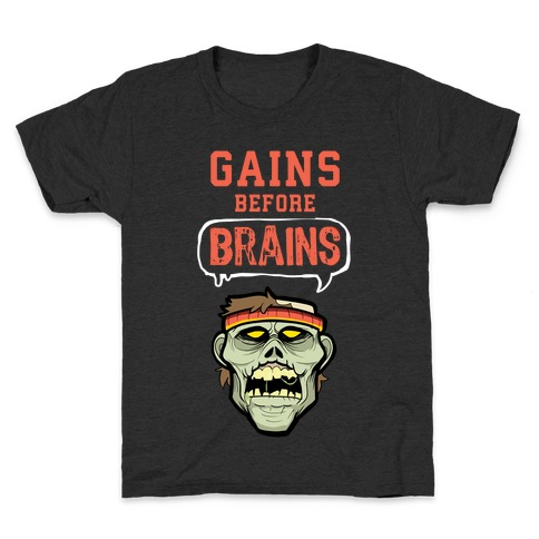 GAINS before BRAINS! Kids T-Shirt
