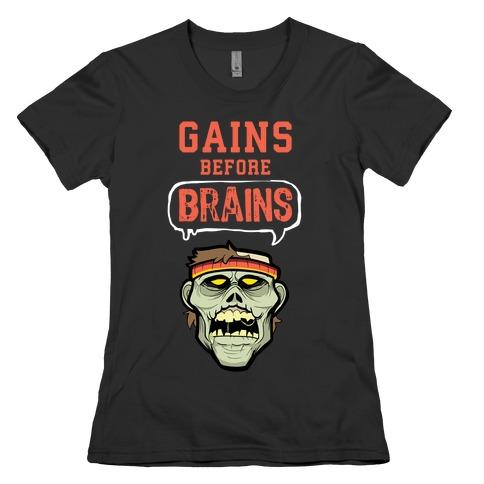 GAINS before BRAINS! Womens T-Shirt