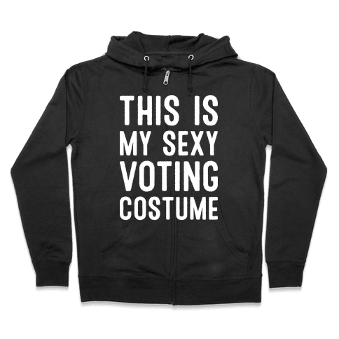 This Is My Sexy Voting Costume Zip Hoodie