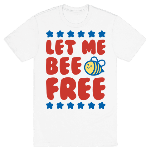 Let Me Be Free Mens/Unisex T-Shirt