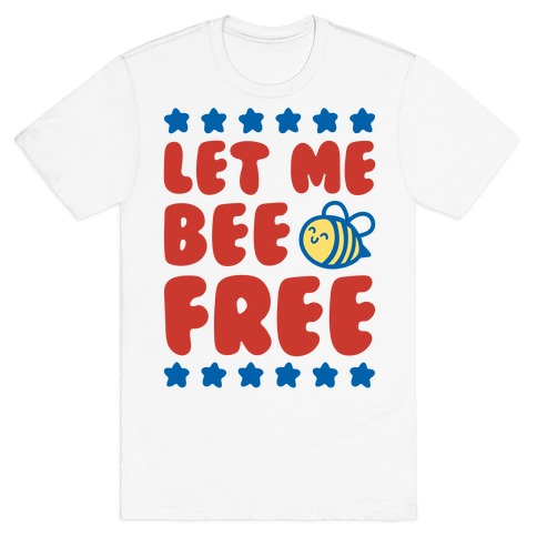 Let Me Be Free T-Shirt