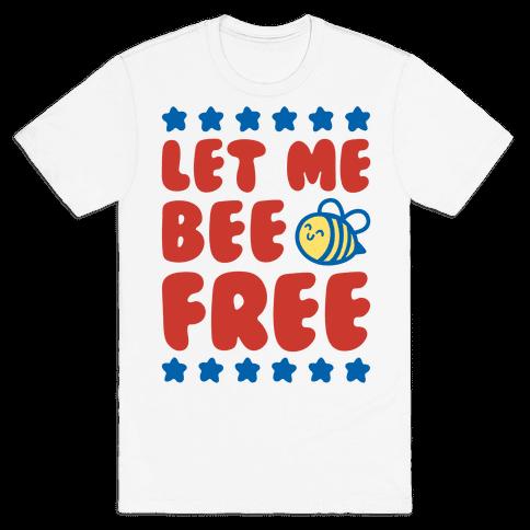 Let Me Be Free Mens/Unisex T-Shirt