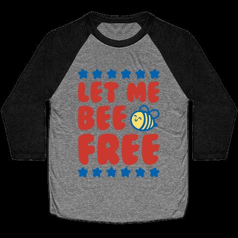 Let Me Be Free Baseball Tee