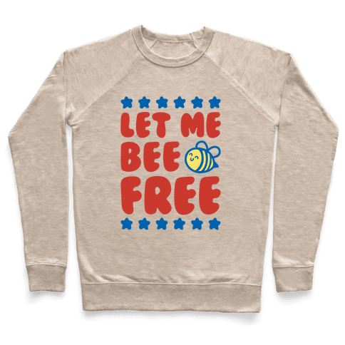 Let Me Be Free Pullover
