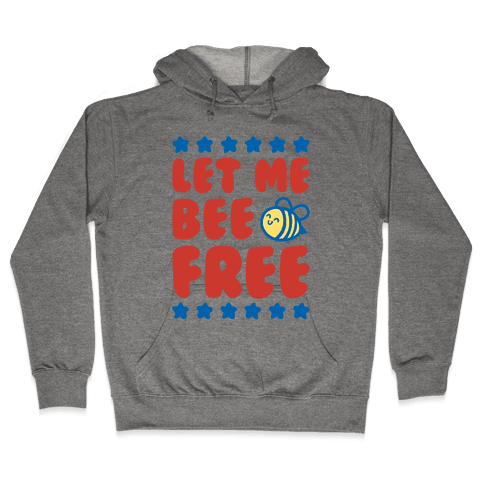Let Me Be Free Hooded Sweatshirt