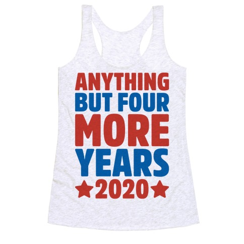 Anything But Four More Years 2020 Racerback Tank Top