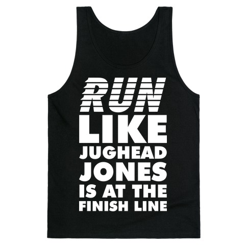 Run Like Jughead is at the Finish Line Tank Top