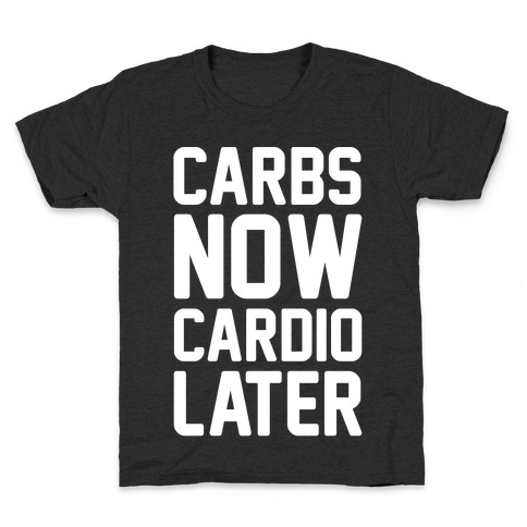 Carbs Now Cardio Later White Print Kids T-Shirt