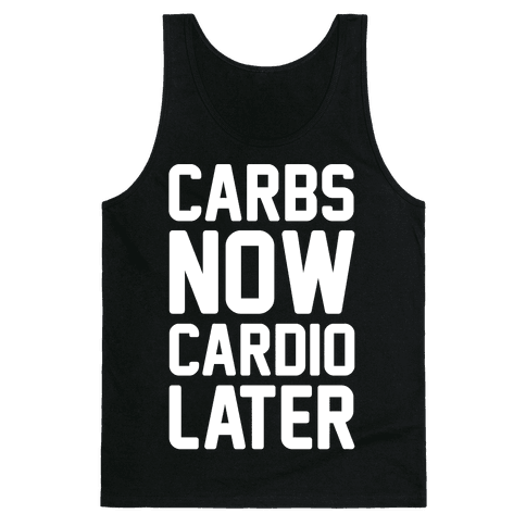 Carbs Now Cardio Later White Print Tank Top