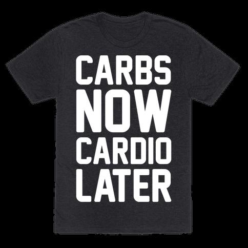 Carbs Now Cardio Later White Print Tee