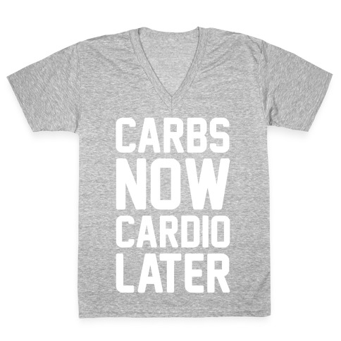 Carbs Now Cardio Later White Print V-Neck Tee Shirt