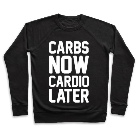 Carbs Now Cardio Later White Print Pullover