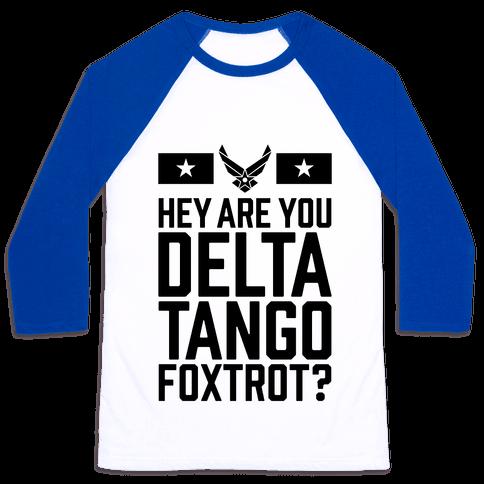 Delta Tango Foxtrot (Air Force) Baseball Tee