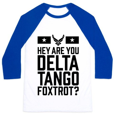 Delta Tango Foxtrot (Air Force) Baseball Tee
