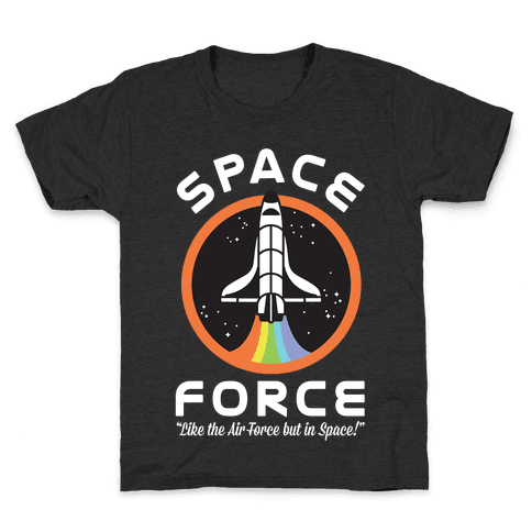Space Force Like the Air Force But In Space Kids T-Shirt