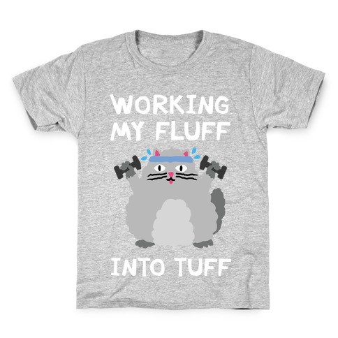 Working My Fluff Into Tuff Cat Kids T-Shirt