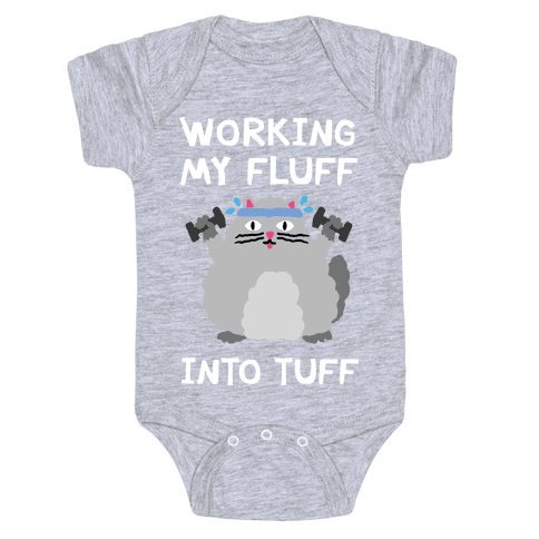 Working My Fluff Into Tuff Cat Baby Onesy
