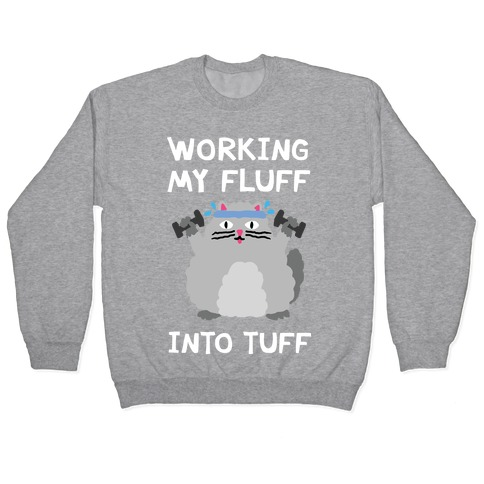 Working My Fluff Into Tuff Cat Pullover
