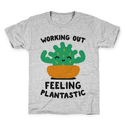 Working Out Feeling Plantastic Kids T-Shirt