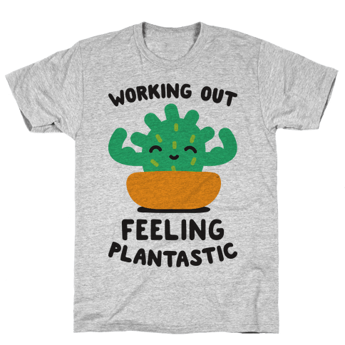 Working Out Feeling Plantastic Mens T-Shirt