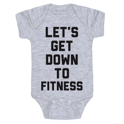 Let's Get Down To Fitness Baby Onesy