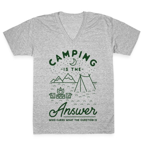 Camping Is The Answer V-Neck Tee Shirt