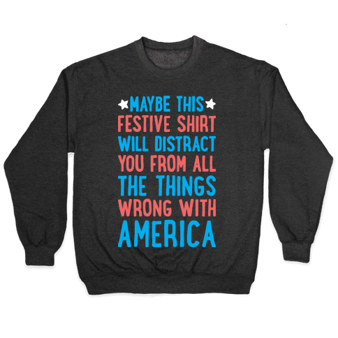 Festive American Distraction Pullover