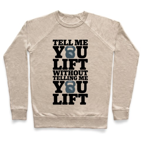 Tell Me You Lift Without Telling Me You Lift Pullover