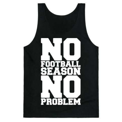 No Football Season No Problem Tank Top