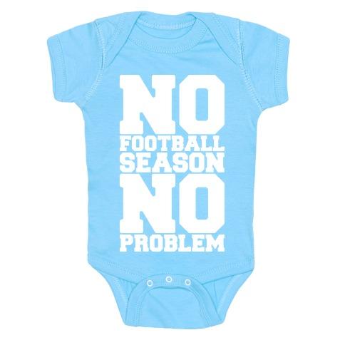 No Football Season No Problem Baby One-Piece