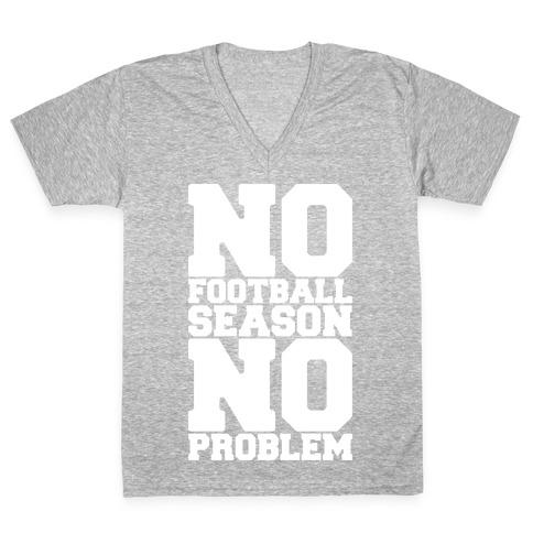 No Football Season No Problem V-Neck Tee Shirt