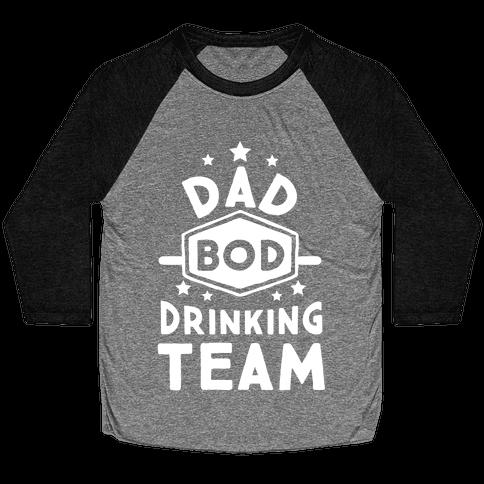 Dad Bod Drinking Team Baseball Tee
