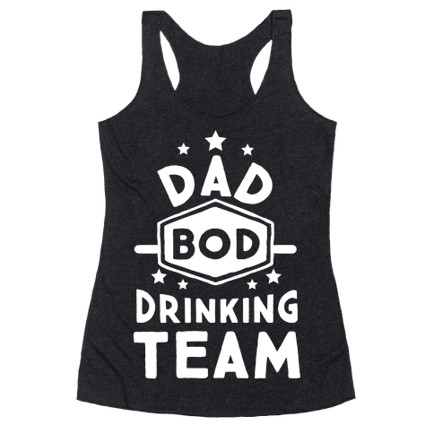 Dad Bod Drinking Team Racerback Tank Top