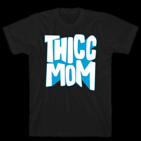 Thicc Mom Mens/Unisex T-Shirt