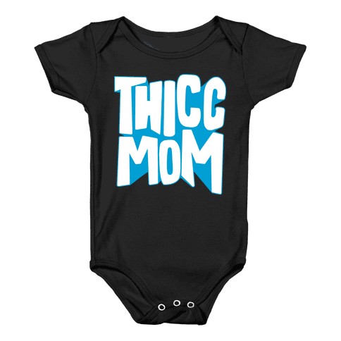 Thicc Mom Baby Onesy